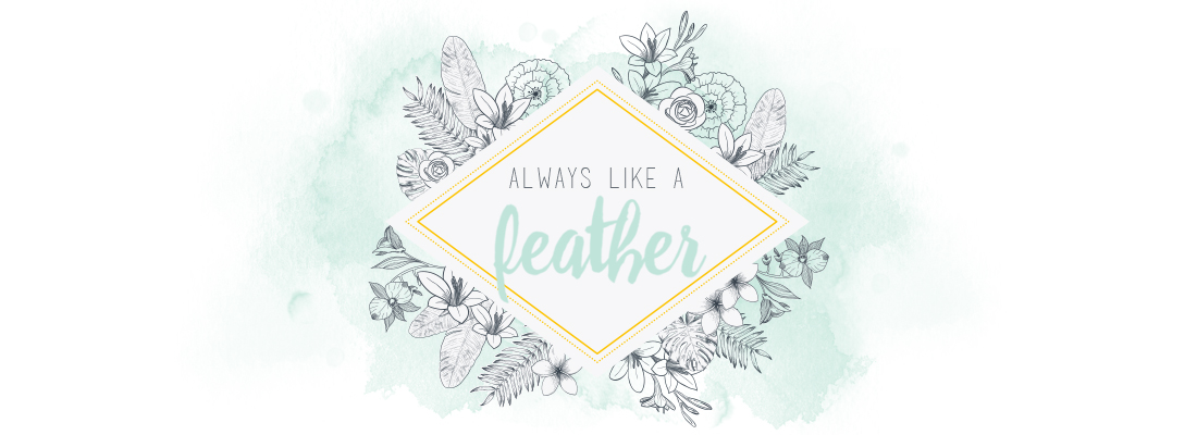 Always like a Feather | Fashion & more.